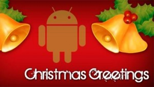 Christmas greetings this year you do with Android