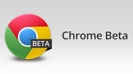 Chrome Beta received a major update